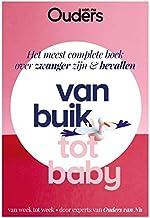 Van buik tot baby: Het meest complete boek over zwanger zijn & bevallen (Dutch Edition)