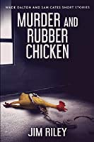 Murder And Rubber Chicken: Large Print Edition