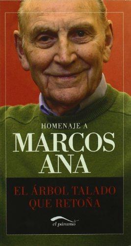 Homenaje a Marcos Ana: El árbol talado que retoña (Comprometidos)