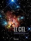 Le ciel - 100 questions pour comprendre le système solaire, les étoiles et les galaxies