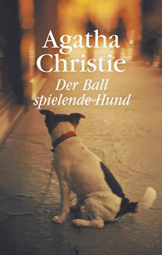 Der ballspielende Hund   Hercule Poirot (German Edition): Agatha Christie