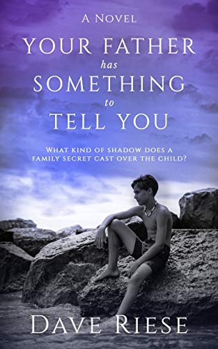 Your Father has Something to Tell You: What kind of shadow does a family secret cast over the child?