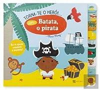Torna-te o Herói... com Batata, o Pirata (Portuguese Edition)