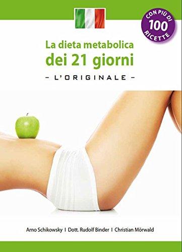 La dieta metabolica dei 21 giorni -L' Original- (Edizione italiana): Die 21-Tage Stoffwechselkur -das Original-