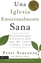 Una Iglesia Emocianalimente Sana (The Emotionally Healthy Church): A Strategy for Discipleship That Actually Changes Lives (Spanish) (Spanish Edition)