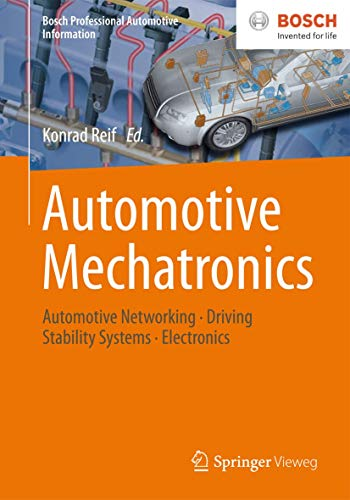 Automotive Mechatronics: Automotive Networking, Driving Stability Systems, Electronics (Bosch Professional Automotive Information)