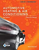 Bundle: Today's Technician: Automotive Heating & Air Conditioning Classroom Manual and Shop Manual, Spiral bound Version, 6th + ASE Test Preparation - ... 4 terms (24 months) Printed Access Card for