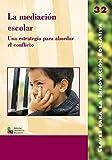 La Mediación Escolar: Una estrategia para abordar el conflicto: 032 (Editorial Popular)