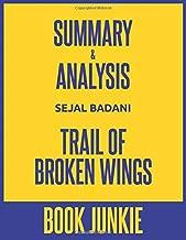 Summary & Analysis - Trail of Broken Wings: by Sejal Badani