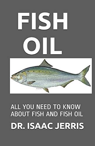FISH OIL: ALL YOU NEED TO KNOW ABOUT FISH AND FISH OIL