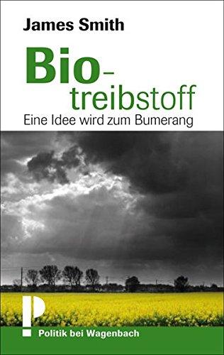 Biotreibstoff - Eine Idee wird zum Bumerang: Eine grüne Idee wird zum Bumerang