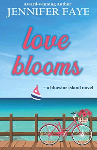 Compare Textbook Prices for Love Blooms: A Clean Small Town Romance: Bluestar Island, book 1  ISBN 9781942680130 by Faye, Jennifer