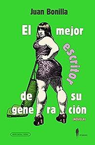 El mejor escritor de su generación: 2 par Juan Bonilla