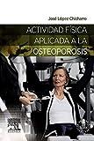 Actividad Física Aplicada A La Osteoporosis (+ Acceso Web)