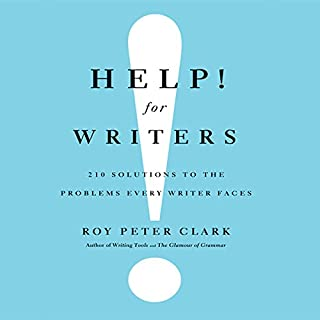 Help! For Writers     210 Solutions to the Problems Every Writer Faces              By:                                                                                                                                 Roy Peter Clark                               Narrated by:                                                                                                                                 Roy Peter Clark                      Length: 8 hrs and 7 mins     25 ratings     Overall 3.8
