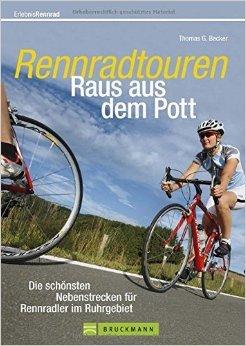 Rennrad Ruhrgebiet: Raus aus dem Pott - die schönsten Nebenstrecken für Rennradler im Ruhrgebiet. Ein Radführer mit Roadbooks, Karten und Piktogrammen für die schönsten Rennradtouren Deutschland von Thomas G. Becker ( 3. August 2015 )