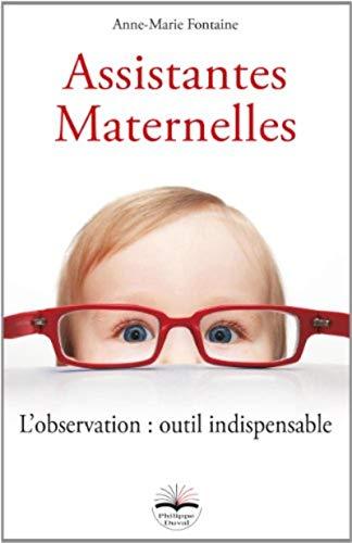 Assistantes maternelles: L'observation : outil indispensable