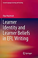 Learner Identity and Learner Beliefs in EFL Writing (Second Language Learning and Teaching)