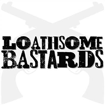 Loathsome Bastards
