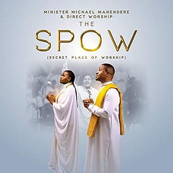 The Spow (Secret Place of Worship)