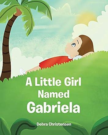 A Little Girl Named Gabriela