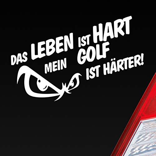 Auto Aufkleber in deiner Wunschfarbe Das Leben Ist Hart Mein Ist Härter Für VW Golf Fans 19x9,5 cm Sticker.