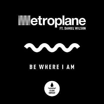 Be Where I Am (feat. Daniel Wilson)