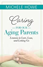 Best caring for aging parents com Reviews