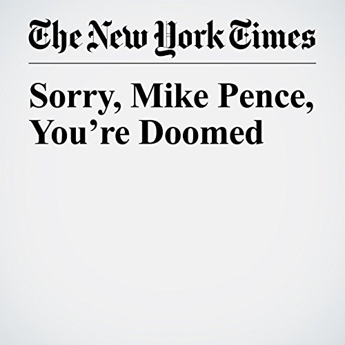 Sorry, Mike Pence, You're Doomed audiobook cover art