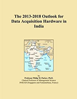 The 2013-2018 Outlook for Data Acquisition Hardware in India