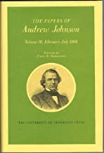 The Papers of Andrew Johnson, Vol. 10: February-July 1866