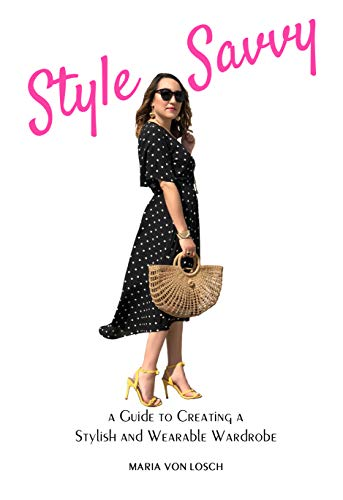 Style Savvy: A Guide to Creating a Stylish and Wearable Wardrobe (English Edition)