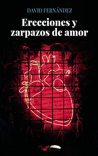 Erecciones y zarpazos de amor de David Fernández