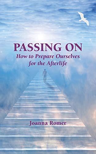 Passing on: How to Prepare Ourselves for the Afterlife, Second Printing