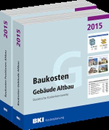 BKI Baukosten 2015 Altbau – Gesamtpaket: Gebäude + Positionen – Statistische Kostenkennwerte