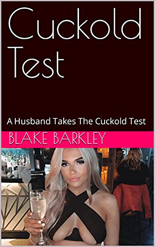 Cuckold Test: A Husband Takes The Cuckold Test