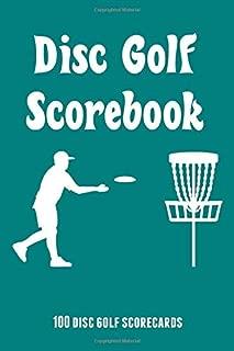Disc Golf Scorebook 100 Disc Golf Scorecards: 6x9 disc golf score keeper