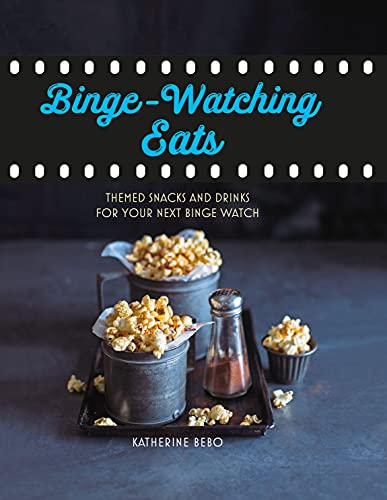 Binge-Watching Eats: Themed snacks and drinks for your next binge watch
