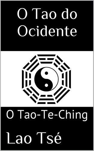 O Tao do Ocidente: O Tao-Te-Ching