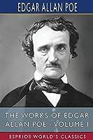 The Works of Edgar Allan Poe - Volume I (Esprios Classics)