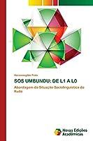 SOS UMBUNDU: DE L1 A L0: Abordagem da Situação Sociolinguística do Kuito