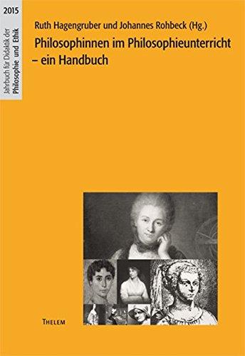 Philosophinnen im Philosophieunterricht: Ein Handbuch (Jahrbuch für Didaktik der Philosophie und Ethik)