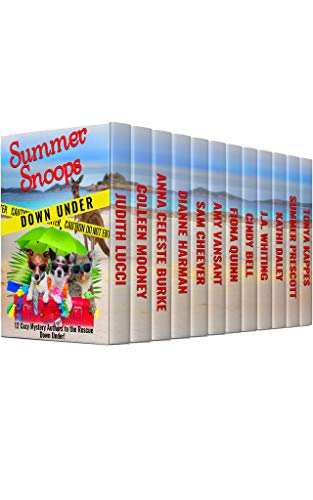 Summer Snoops: Down Under by [Judith Lucci, Colleen Mooney, Anna Celeste Burke, Dianne Harman, Sam Cheever, Amy Vansant, Fiona Quinn, Cindy Bell, J.A. Whiting, Kathi Daley, Summer Prescott, Tonya Kappes]