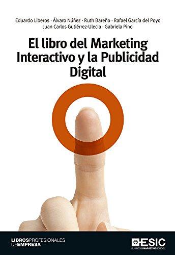 El libro del Marketing Interactivo y la Publicidad Digital (Libros...