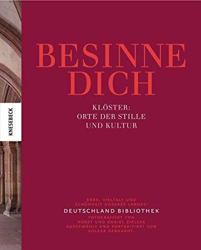 Besinne Dich: Klöster - Orte der Stille und Kultur. Band 3 der Deutschland Bibliothek