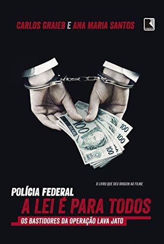 Polícia federal: a lei é para todos: A lei é para todos