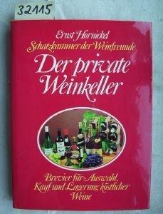 Der private Weinkeller - Brevier für Auswahl, Kauf und Lagerung köstlicher Weine - Schatzkammer der Weinfreunde