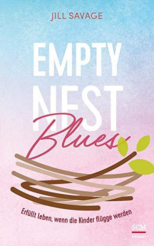 Empty Nest Blues: Erfüllt leben, wenn die Kinder flügge werden