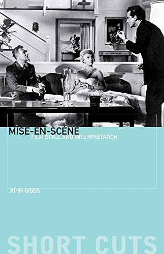 Gibbs, J: Mise-en-scene - Film Style and Interpretation (Short Cuts)