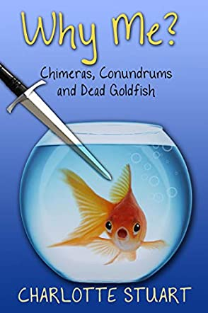 Why Me? Chimeras, Conundrums and Dead Goldfish